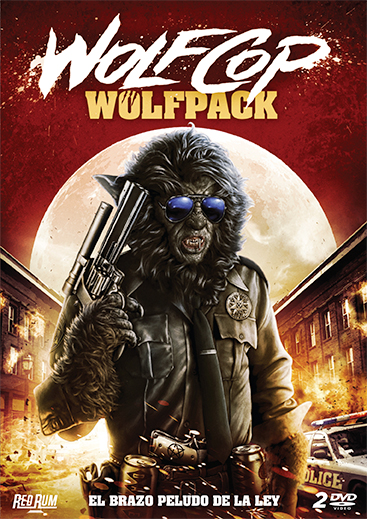 WOLFPACK (Wolfcop + Another Wolfcop)